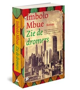 Imbolo Mbue: Zie de dromers